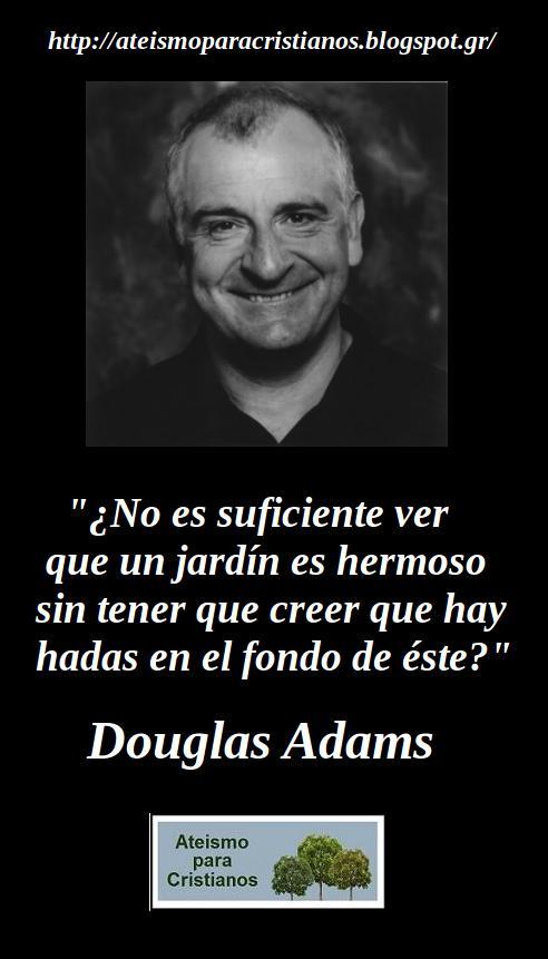 Ateismo para Cristianos.: Frases Célebres Ateas. Douglas ...