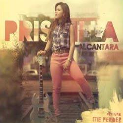 Priscilla Alcantara - Pra Não Me Perder 2012
