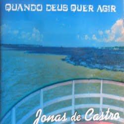 Jonas de Castro - Quando Deus Quer Agir 2001