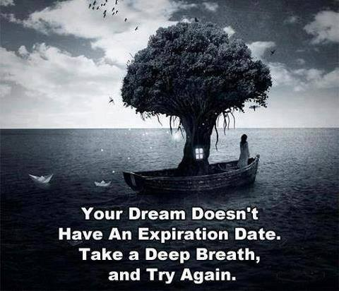 Your Dream Doesn't Have an Expiration Date,Take a Deep Breath and Try Again-Inspirational Quotation