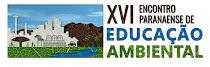 XVI Encontro Paranaense de Educação Ambiental