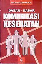 toko buku rahma: buku DASAR-DASAR KOMUNIKASI KESEHATAN, pengarang alo liliweri, penerbit pustaka pelajar