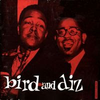 charlie parker - bird and diz (1950)