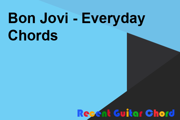 Bon Jovi - Everyday Chords