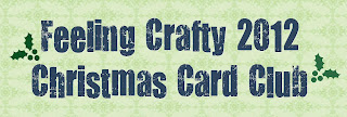 Feeling Crafty Christmas Card Club
