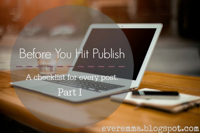 Before You Hit Publish: A checklist for every post. Part I