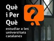 QUÈ I PER QUÈ ESTUDIAR A LES UNIVERSITATS CATALANES