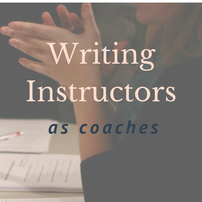 Writing Instructors as Coaches
