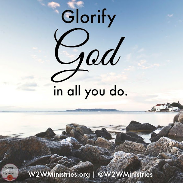 Glorify God in all you do. #inspiration #encouragement