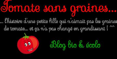 Tomate sans graines - Cuisine bio et green attitude !