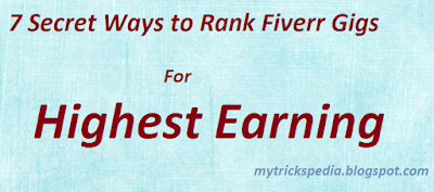 7 Secret Ways to Rank Fiverr Gigs For Highest Earning