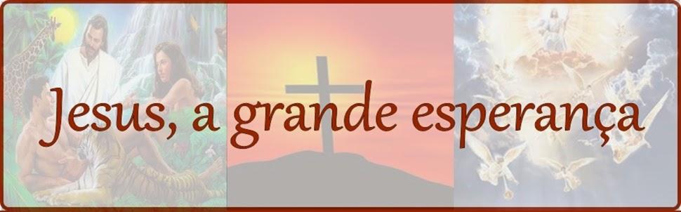 Jesus,a grande esperança