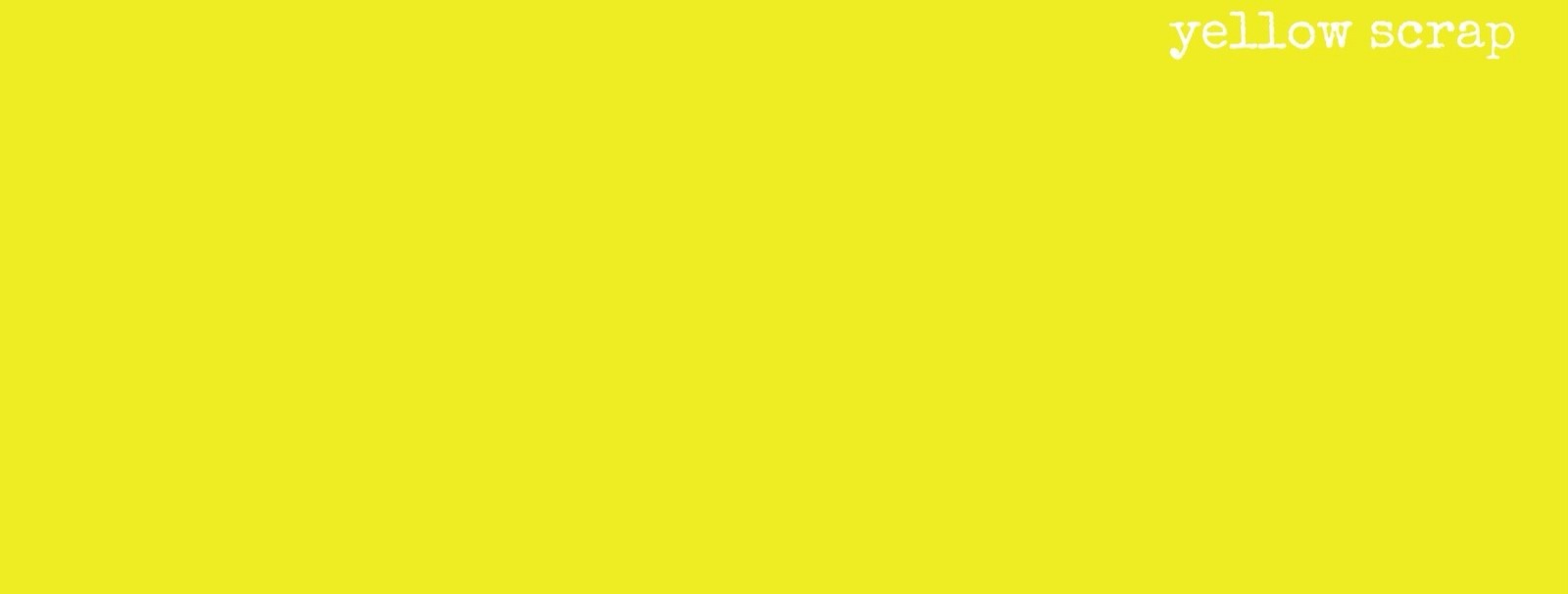 --- yellow scrap ---