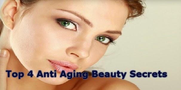 Top 4 Anti Aging Beauty Secrets
