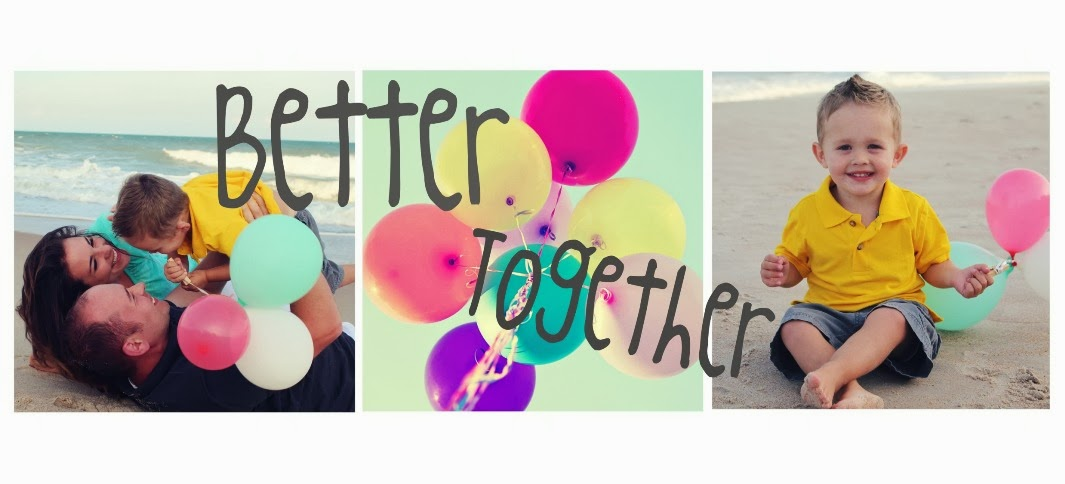 LIFE'S BETTER TOGETHER