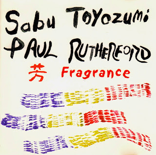 Paul Rutherford, Sabu Toyozumi, Fragrance