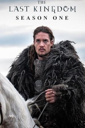 The Last Kingdom S01 All Episode [Season 1] Complete Download 480p