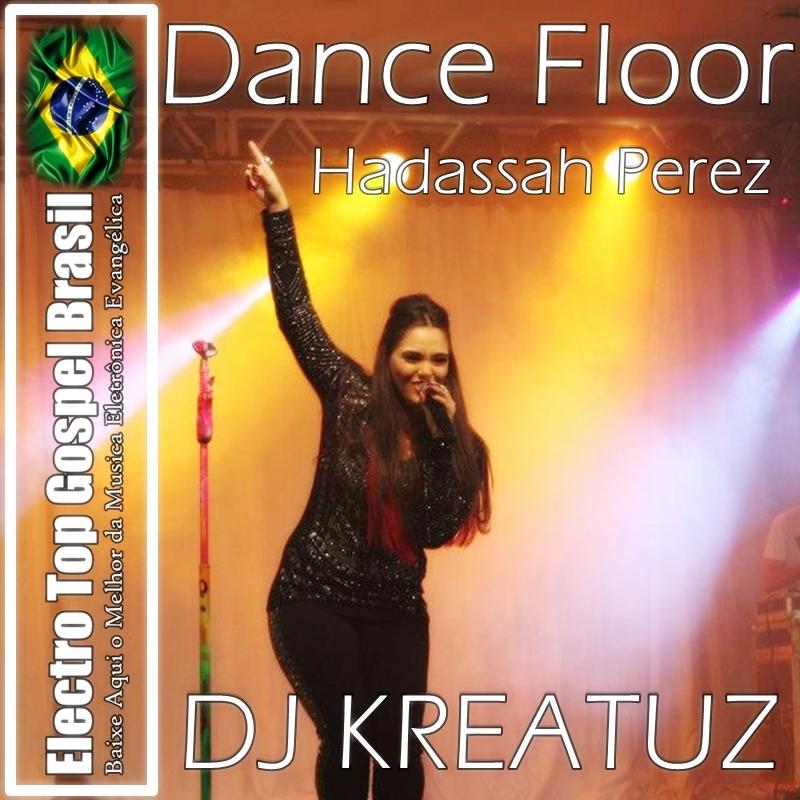 Hadassah perez dance floor dj kreatuz tribal mix omg for 1234 get on the dance floor dj mix