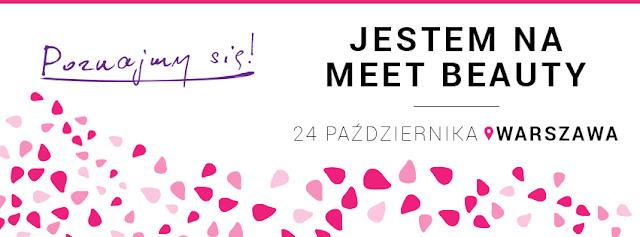 Jestem w październiku na Konferencji MEET BEAUTY w Warszawie - a Ty?