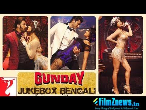 GUNDAY (2014) - Bengali - Audio Jukebox