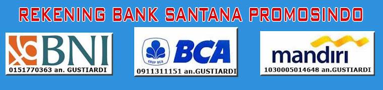 REKENING BANK SANTANA PROMOSINDO