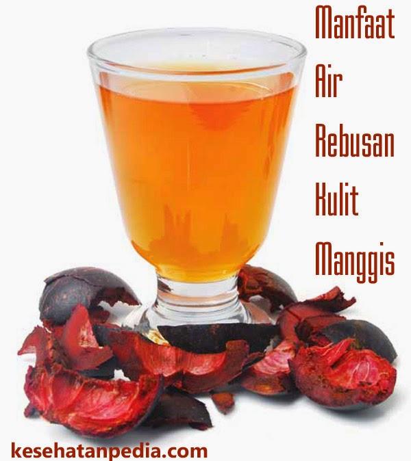 Manfaat Air Rebusan Kulit Manggis