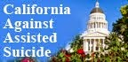 Fight assisted suicide in California