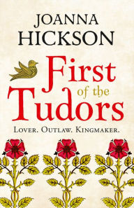 First of the Tudors by Joanna Hickson