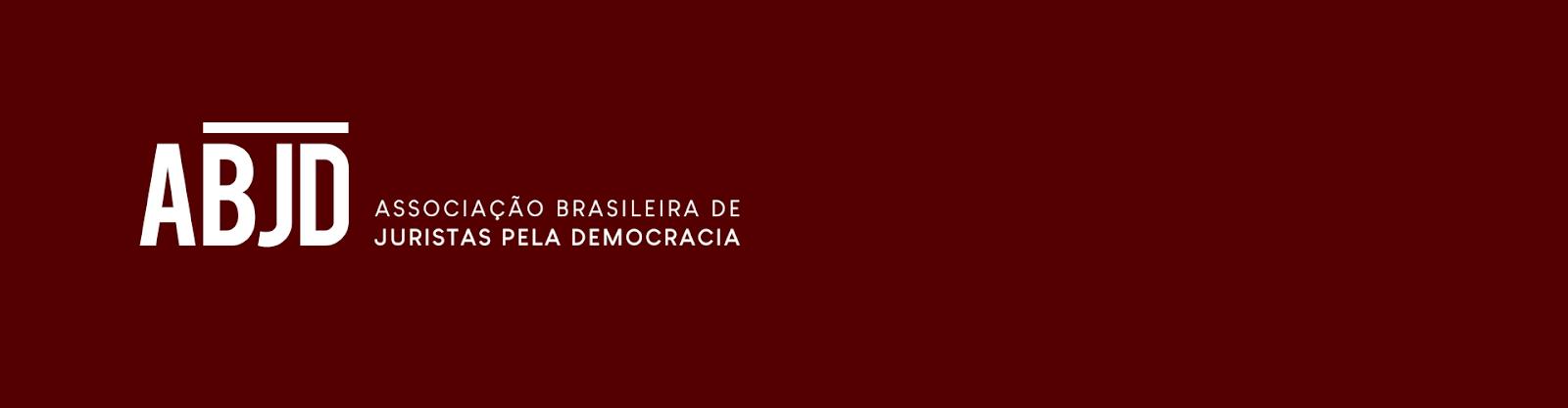 ABJD - Associação Brasileira de Juristas pela Democracia