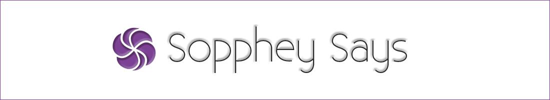 Sopphey Says