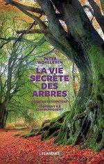"""""""La vie secrète des arbres"""" par l'allemand Peter Wohlllben, forestier, aux Editions Les Arènes."""