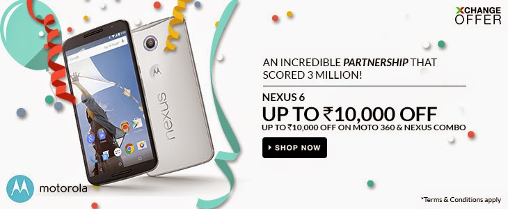 Flipkart: Get 10000 Off On The Nexus 6 and Moto 360 Combo