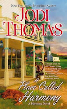 BOOK TOUR: A PLACE CALLED HARMONY, by JODI THOMAS