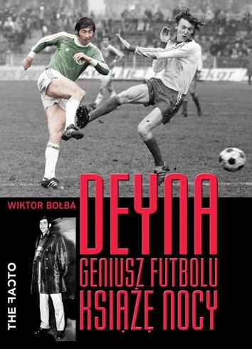 """Okładka książki """"Deyna. Geniusz futbolu, książę nocy"""" Wiktora Bołby"""