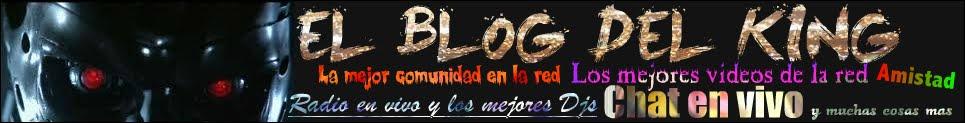 BIENVENIDO A EL BLOG DEL KING