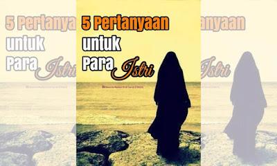 5 Pertanyaan untuk Para Istri