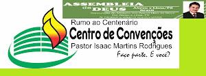 Contribua para o Centro de Convenções, Pr. Isaac Martins Rodrigues