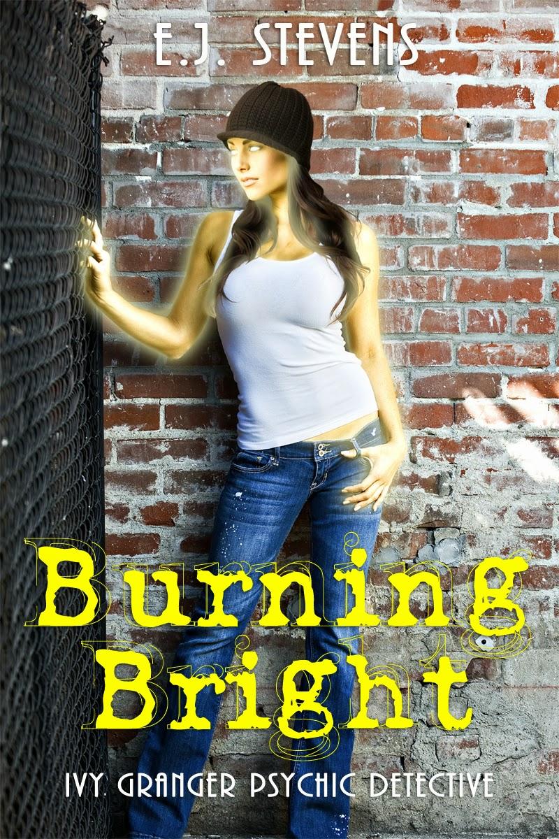 Burning Bright Ivy Granger Psychic Detective urban fantasy by E.J. Stevens