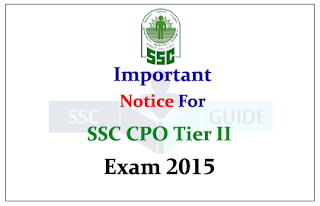 Important Notice for SSC CPO Tier – II Exam