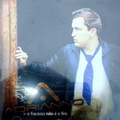 Adrianno - O Fracasso Não é o Fim - 2010