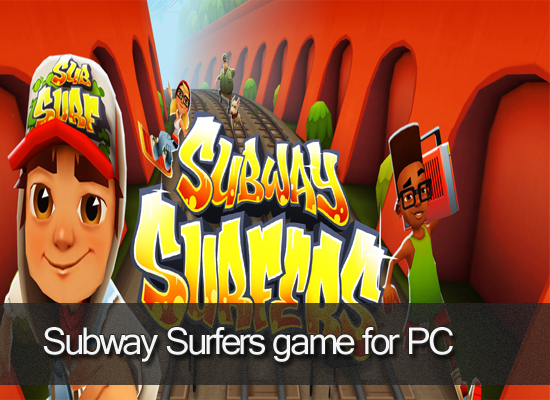 Download free subway surfers game for pc png