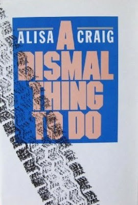 cover of A Dismal Thing to Do by Alisa Craig