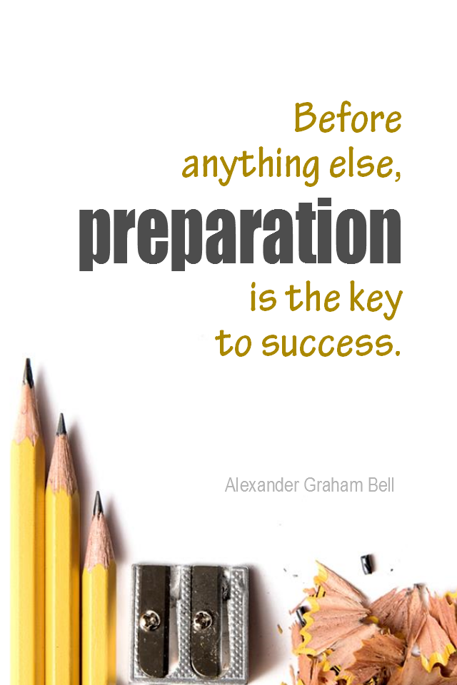 visual quote - image quotation for PLANNING - Before anything else, preparation is the key to success. - Alexander Graham Bell