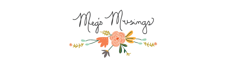 {meg&#39;s musings}