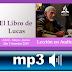 Lección de Escuela Sabática en Audio | 2do Trimestre 2015 | El Libro de Lucas | MP3
