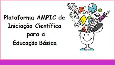 Plataforma AMPIC de Iniciação Científica para a Educação Básica