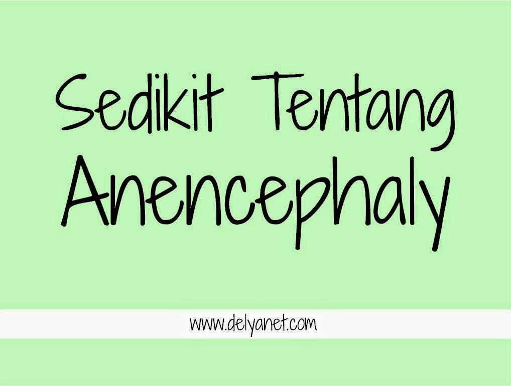 Sedikit tentang anencephaly