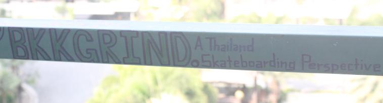 BKK Grind - A Thailand Skateboarding Perspective