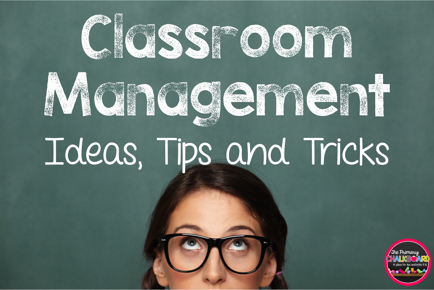 Classroom Management Ideas : Primary chalkboard classroom management ideas