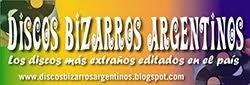Discos Bizarros Argentinos